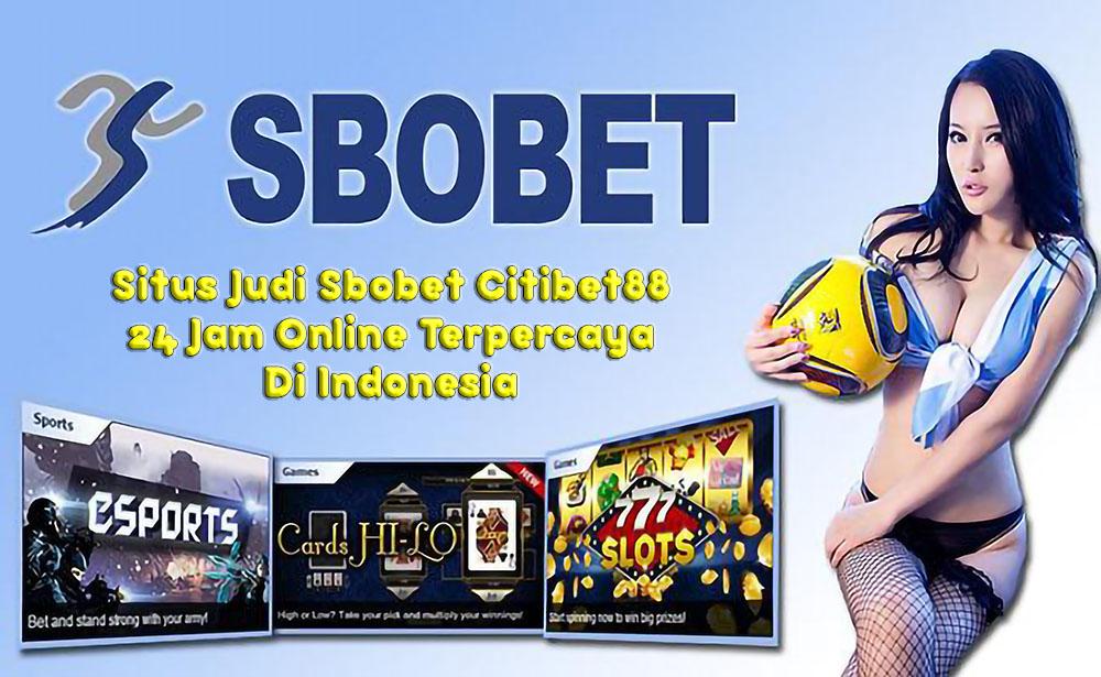 Situs Judi Sbobet Citibet88 24 Jam Online Terpercaya Di Indonesia