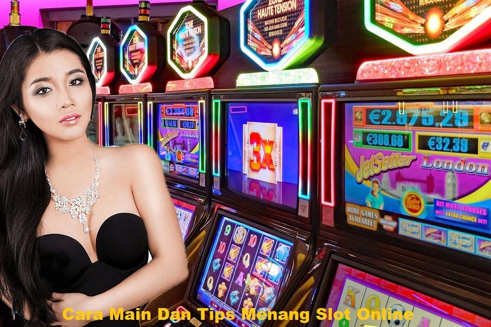 Cara Main Dan Tips Menang Slot Online