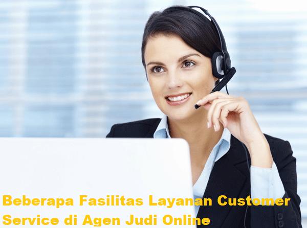 Fasilitas Layanan Customer Service di Agen Judi Online