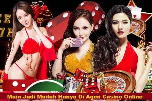 Main Judi Mudah Hanya Di Agen Casino Online